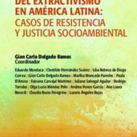 Ecologia Politica del extractivismo en América Latina, casos de resistencia y justicia socioambiental, Delgado Ramos (coord.).pdf